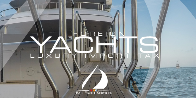 Foreign Yachts Luxury Import Tax